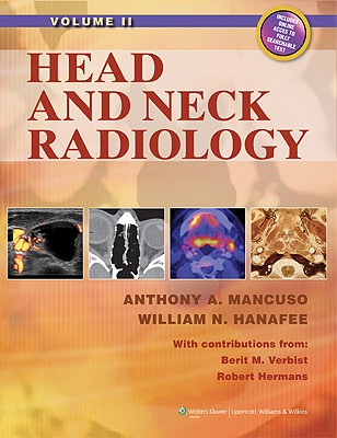 Head and Neck Radiology - Mancuso, Anthony A, MD (Editor)