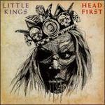 Head First - Little Kings
