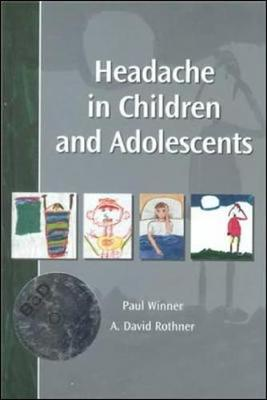 Headache in Children and Adolescents (Book ) - Winner, Lauren F, Ms., and Rothner, A David, and Winner, Paul