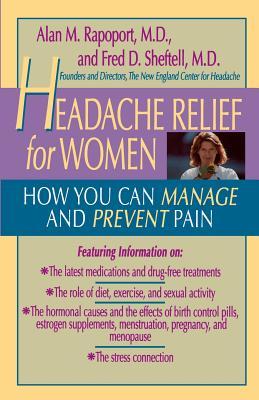 Headache Relief for Women - Rapoport, Alan M, M.D., and Sheftell, Fred D, M.D.
