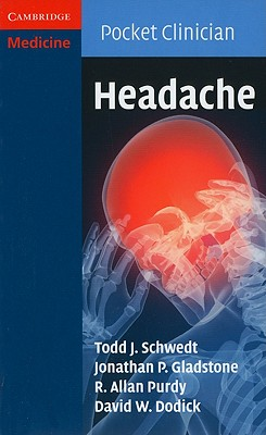 Headache - Schwedt, Todd J, and Gladstone, Jonathan P, and Purdy, R Allan, M.D.