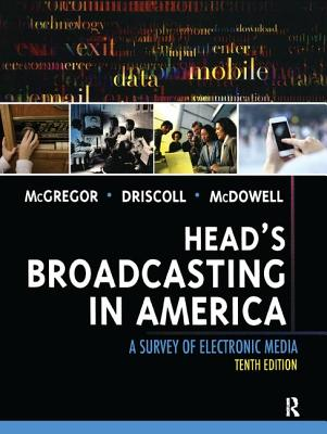 Head's Broadcasting in America: A Survey of Electronic Media - McGregor, Michael
