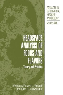 Headspace Analysis of Foods and Flavors: Theory and Practice - Rouseff, Russell L (Editor), and Cadwallader, Keith R (Editor)