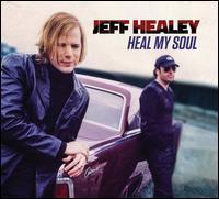 Heal My Soul - Jeff Healey