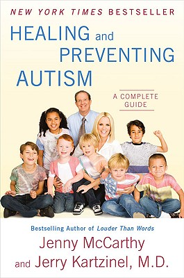 Healing and Preventing Autism: A Complete Guide - McCarthy, Jenny, and Kartzinel, Jerry