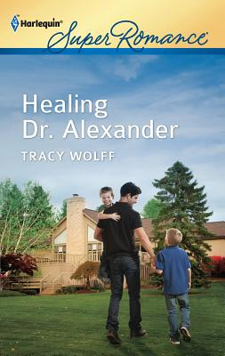 Healing Dr. Alexander - Wolff, Tracy