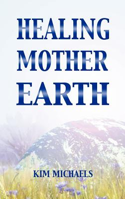 Healing Mother Earth - Michaels, Kim