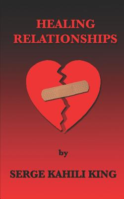 Healing Relationships - King, Serge Kahili, PhD