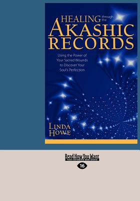 Healing Through the Akashic Records - Howe, Linda