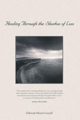 Healing Through the Shadow of Loss - Coryell, Deborah Morris