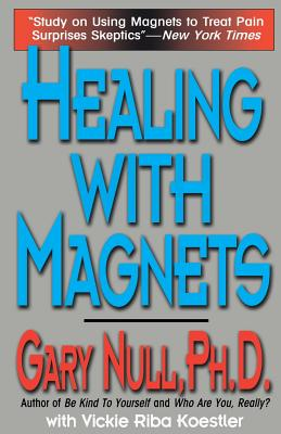 Healing with Magnets - Null Ph D, Gary