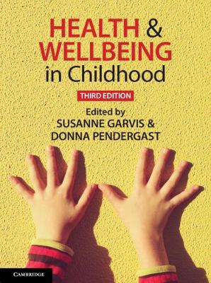 Health and Wellbeing in Childhood - Garvis, Susanne (Editor), and Pendergast, Donna (Editor)