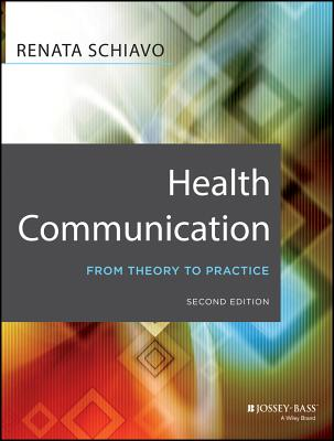 Health Communication: From Theory to Practice - Schiavo, Renata
