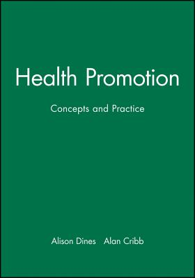 Health Promotion: Concepts and Practice - Dines, Alison (Editor), and Cribb, Alan (Editor)