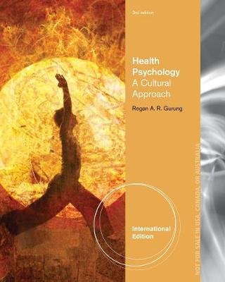 Health Psychology: A Cultural Approach - Gurung, Regan