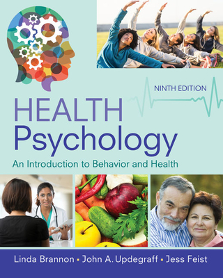 Health Psychology: An Introduction to Behavior and Health - Brannon, Linda