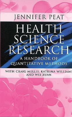 Health Science Research: A Handbook of Quantitative Methods - Peat, Jennifer