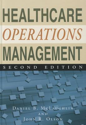 Healthcare Operations Management - McLaughlin, Daniel B