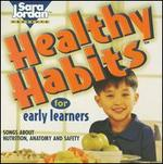 Healthy Habits for Early Learners: Songs About Nutrition, Anatomy and Safety