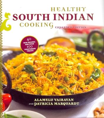 Healthy South Indian Cooking - Vairavan, Alamelu, and Marquardt, Patricia