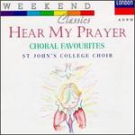 Hear My Prayer Choral Favourites