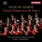Hear My Words: Choral Classics from St. John's