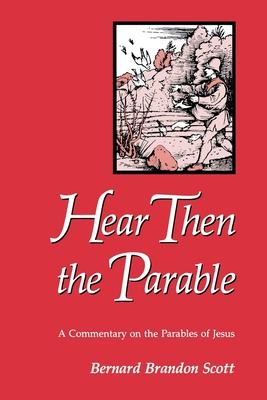 Hear Then the Parable - Scott, Bernard Brandon, and Ford, Richard Q