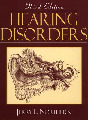 Hearing Disorders - Northern, Jerry L (Editor)