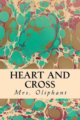 Heart and Cross - Oliphant, Mrs