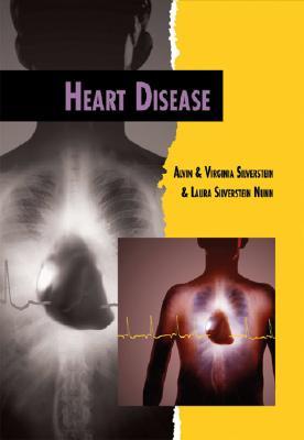 Heart Disease - Silverstein, Alvin, and Nunn, Laura Silverstein