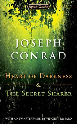 Heart of Darkness and the Secret Sharer - Conrad, Joseph, and Oates, Joyce Carol (Introduction by), and Passaro, Vince (Afterword by)
