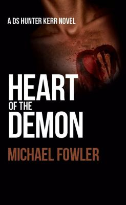 Heart of the Demon - Fowler, Michael