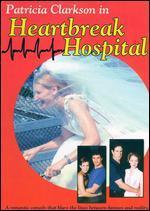 Heartbreak Hospital