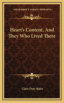Heart's Content, and They Who Lived There - Bates, Clara Doty