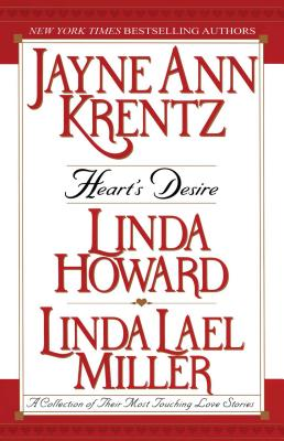 Heart's Desire: A Collection of Their Most Touching Love Stories - Krentz, Jayne Ann, and Howard, Krentz M, and Howard, Linda