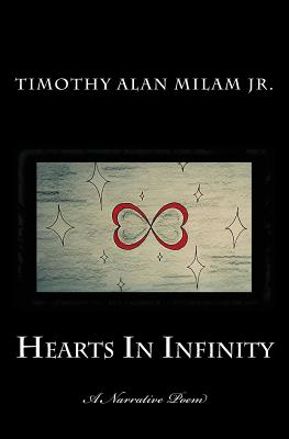 Hearts in Infinity - Milam Jr, Timothy Alan