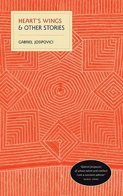 Heart's Wings: And Other Stories - Josipovici, Gabriel