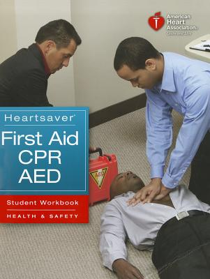Heartsaver First Aid CPR AED Student Workbook - Gonzales, Louis (Editor), and Lynch, Michael W (Editor), and Bork, Sue (Editor)