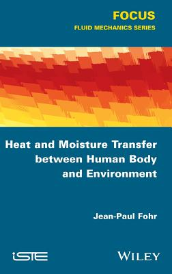 Heat and Moisture Transfer Between Human Body and Environment - Fohr, Jean-Paul