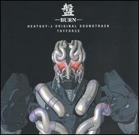 Heatguy-J: Burn - Original Soundtrack