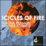 Heather Schmidt: Icicles of Fire