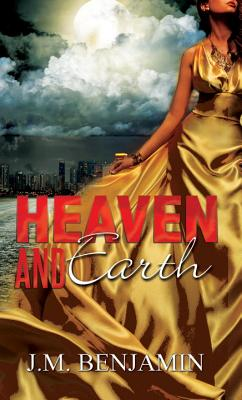 Heaven and Earth - Benjamin, J M