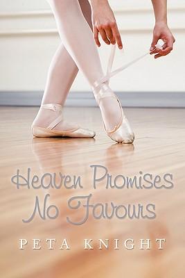 Heaven Promises No Favours - Knight, Peta