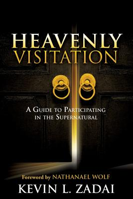 Heavenly Visitation - Zadai, Kevin L
