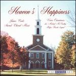 Heaven's Happiness: Sacred Choral Music by James Cook