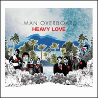 Heavy Love - Man Overboard