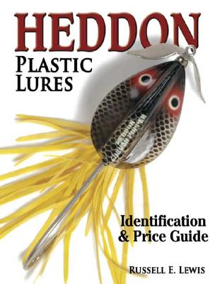 Heddon Plastic Lures: Identification & Price Guide - Lewis, Russell, and Unknown
