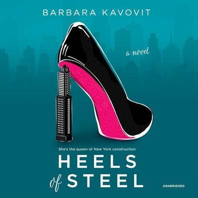 Heels of Steel - Kavovit, Barbara, and Flanagan, Lisa (Read by)