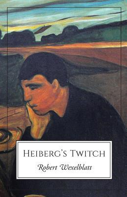 Heiberg's Twitch - Wexelblatt, Robert