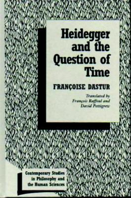 Heidegger and the Question of Time - Dastur, Francoise, and Raffoul, Francois (Translated by), and Pettigrew, David (Translated by)